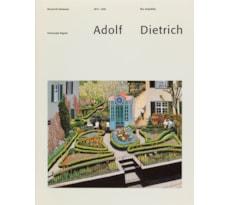 Adolf Dietrich, 1877–1957. Œuvrekatalog der Ölbilder und Aquarelle Adolf Dietrich, 1877–1957. Œuvrekatalog