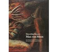 Max von Moos (1903–1979). Eine tiefenpsychologische Werkinterpretation. Max von Moos (1903–1979)