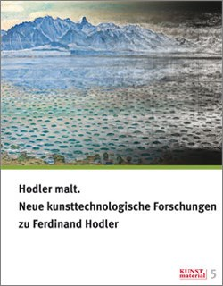 Hodler malt. Neue kunsttechnologische Forschungen zu Ferdinand Hodler 20190190