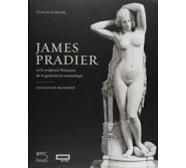 James Pradier (1790–1852) et la sculpture française de la génération romantique. Catalogue raisonné James Pradier (1790–1852)