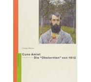 Cuno Amiet. Die «Obsternten» von 1912 Cuno Amiet. Die «Obsternten» von 1912