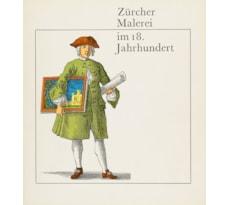 Zürcher Malerei im 18. Jahrhundert Zürcher Malerei im 18. Jahrhundert
