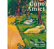 Cuno Amiet. Die Gemälde 1883–1919 Cuno Amiet. Die Gemälde 1883-1919