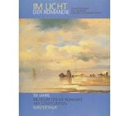 Im Licht der Romandie. Oskar Reinhart als Sammler von Westschweizer Kunst Im Licht der Romandie