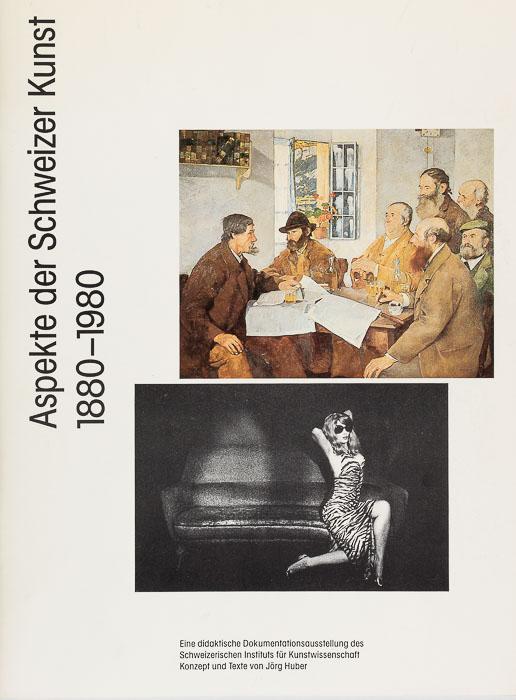 Aspects de l'Art Suisse 1880–1980 Aspects de l'Art Suisse 1880–1980