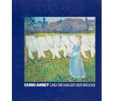 Cuno Amiet und die Maler der Brücke Cuno Amiet und die Maler der Brücke