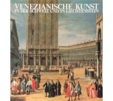 Venezianische Kunst in der Schweiz und in Liechtenstein Venezianische Kunst in der Schweiz