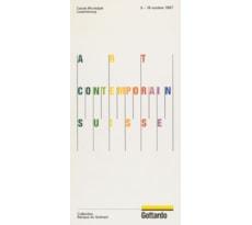 Art contemporain suisse. Collection Banque du Gothard Art contemporain suisse