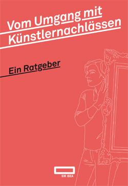 Vom Umgang mit Künstlernachlässen – Ein Ratgeber / Successions d'artistes – Guide pratique 20170550
