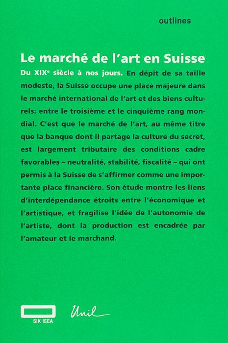 Le marché de l'art en Suisse. Du XIXe siècle à nos jours Le marché de l'art en Suisse.