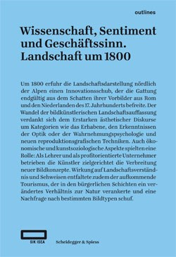 Wissenschaft, Sentiment und Geschäftssinn. Landschaft um 1800 20170150