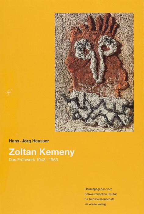 Zoltan Kemeny. The Early Work 1943–1953 Zoltan Kemeny. The Early Work 1943-1953