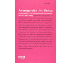 Avantgarden im Fokus der Kunstkritik. Eine Hommage an Carola Giedion-Welcker (1893–1979) Avantgarden im Fokus der Kunstkritik.