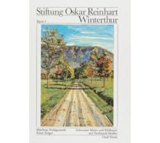 Stiftung Oskar Reinhart, Winterthur, Schweizer Maler und Bildhauer seit Ferdinand Hodler Stiftung Oskar Reinhart, Schweizer Bildhauer