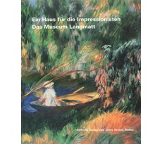 A Home for the Impressionists. The Langmatt Museum A Home for the Impressionists. Langmatt