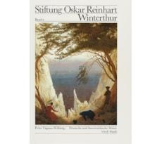 Stiftung Oskar Reinhart, Winterthur, Deutsche und österreichische Maler des 19. Jahrhunderts Stiftung Oskar Reinhart, Deutsche Maler