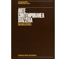 Collezione della Banca del Gottardo. Arte contemporanea svizzera Collezione della Banca del Gottardo.
