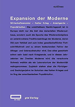 The Expansion of Modernism. Economic Miracle – Cold War – Avant Garde – Pop Culture