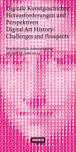 Digitale Kunstgeschichte: Herausforderungen und Perspektiven  Digital Art History: Challenges and Prospects